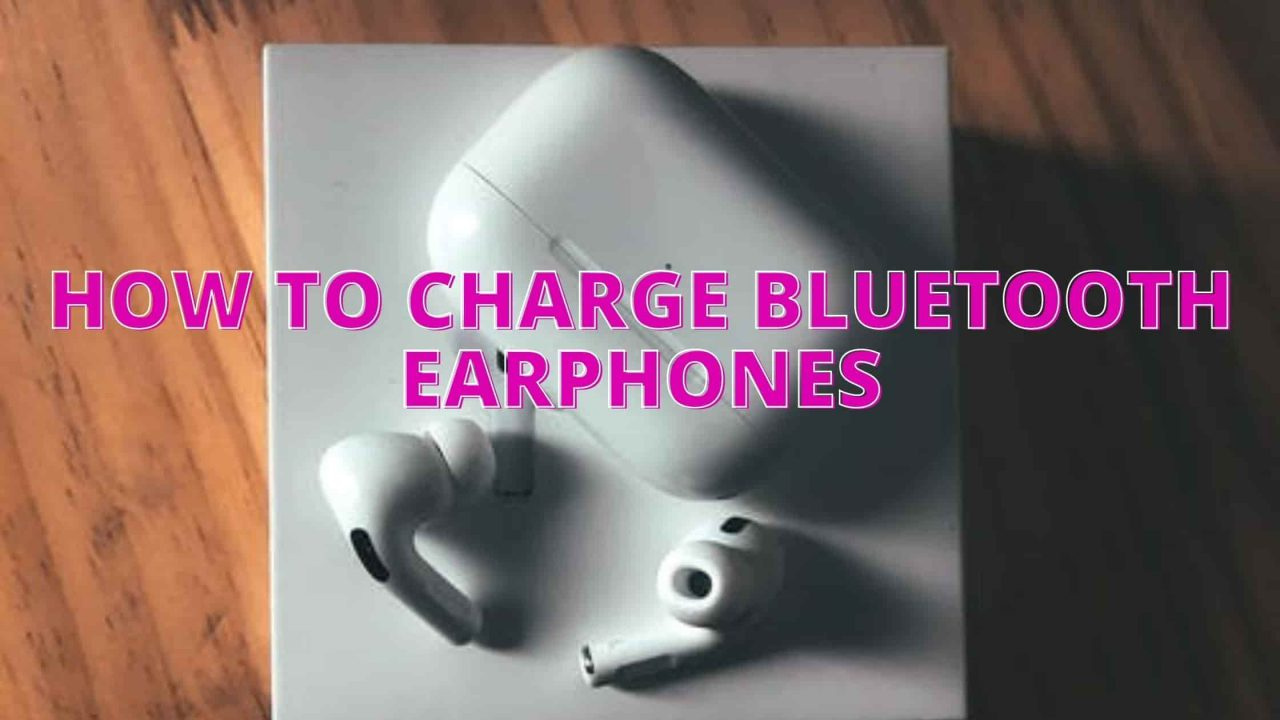 How to charge Bluetooth earphones